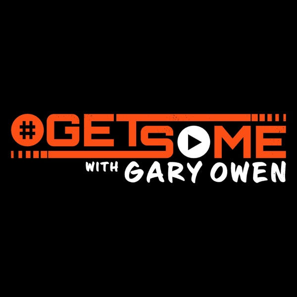 Get Some with Gary Owen