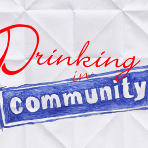Drinking in Community Podcast