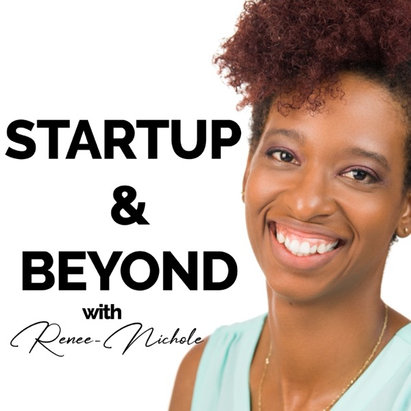 Startup & Beyond with Renee-Nichole