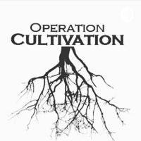 Operation Cultivation podcast