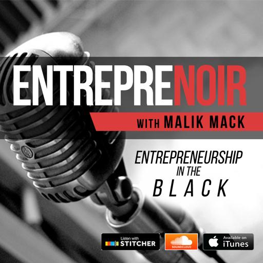 Cover image of EntrepreNoir: Small Business   Entrepreneurship   Digital Marketing   Malik Mack