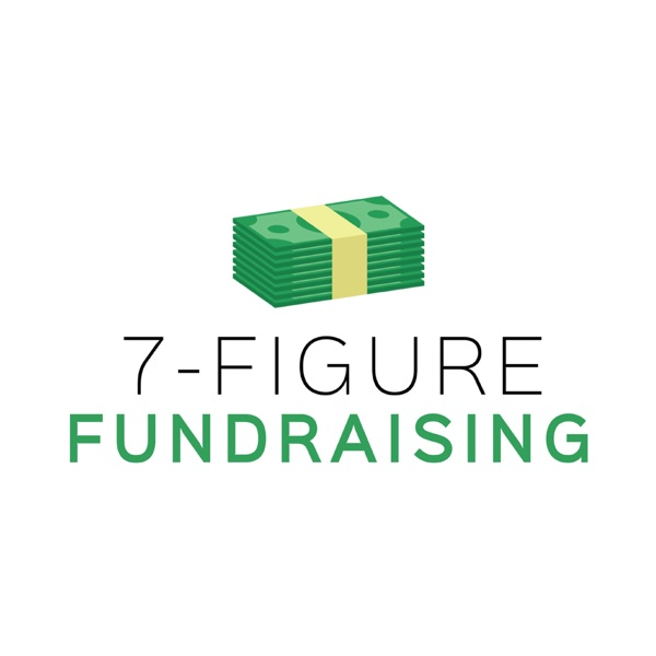 7-Figure Fundraising Podcast