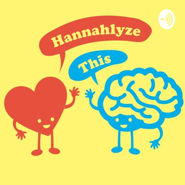 HANNAHLYZE THIS w/ Hannah Hart & Hannah Gelb image