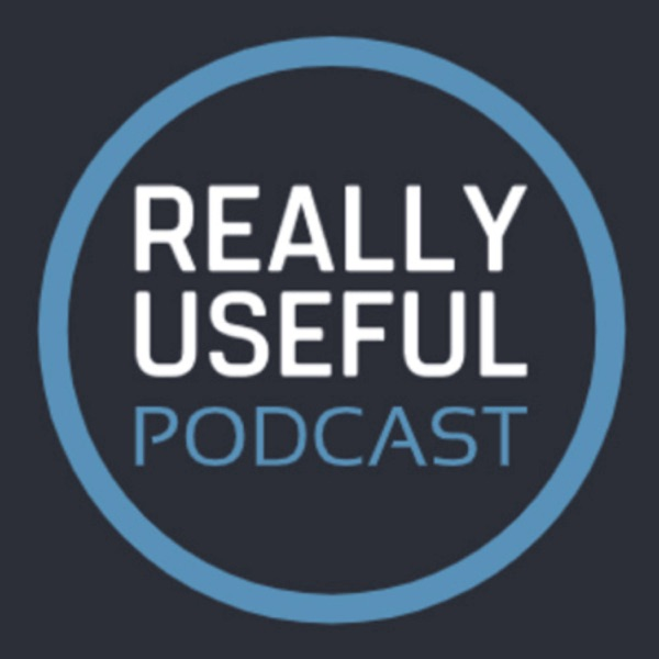The Really Useful Podcast