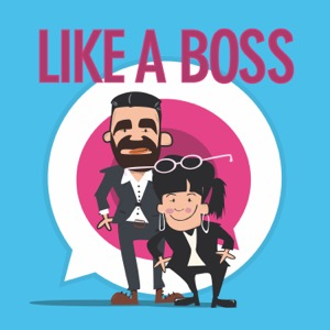 Like a boss podcast