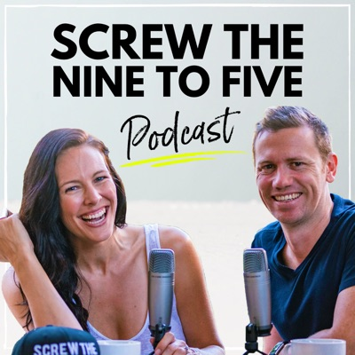 Screw The Nine to Five:Jill and Josh Stanton: Online Entrepreneurs, Podcasters and Bloggers