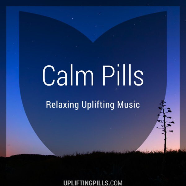 Calm Pills - Relaxing Uplifting Music