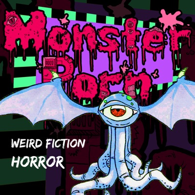 Monster Porn: Weird Fiction & Horror Podcast:Horror