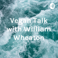 Vegan Talk with William Wheaton