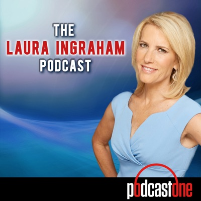 The Laura Ingraham Podcast:PodcastOne