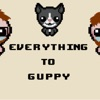 Everything To Guppy artwork