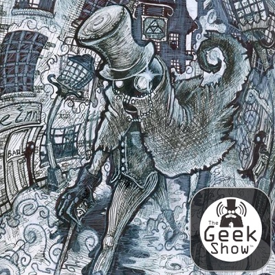 The Geek Show | The Geek Shall Inherit the Earth | Podbay