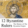 12 Byzantine Rulers: The History of The Byzantine Empire artwork