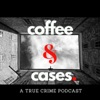 Coffee and Cases Podcast artwork