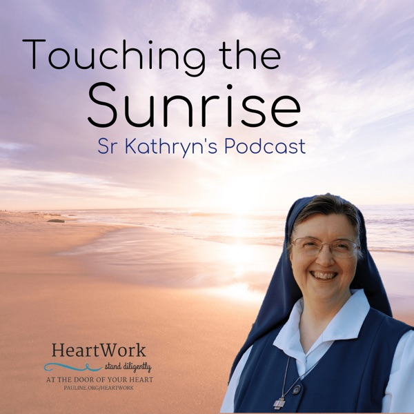 Touching the Sunrise with Sister Kathryn