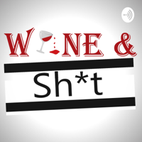 Wine and Sh*t podcast