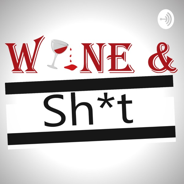 Wine and Sh*t