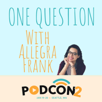 One Question, With Allegra Frank podcast