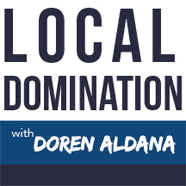 Local Domination Podcast - The Ultimate Guide to Attract Local Clients Fast.