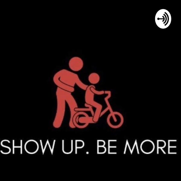 Show Up Be More
