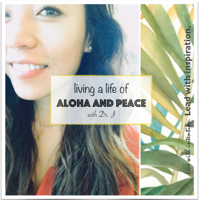 Living a Life of Aloha and Peace with Dr. J podcast