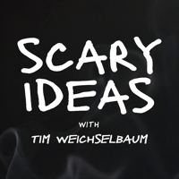 Scary Ideas podcast