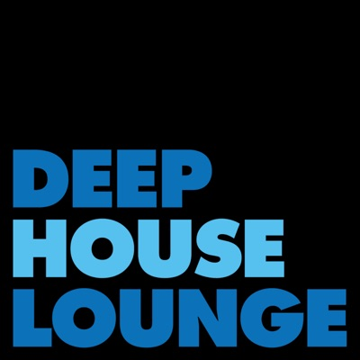 DEEP HOUSE LOUNGE - EXCLUSIVE DEEP HOUSE MUSIC PODCAST | Podbay
