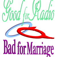 Good for Radio Bad for Marriage podcast