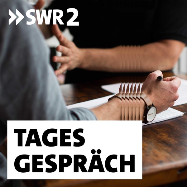 Podcast: SWR2 Tagesgespräch