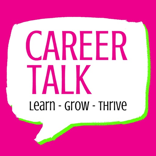 Cover image of Career Talk: Learn - Grow - Thrive