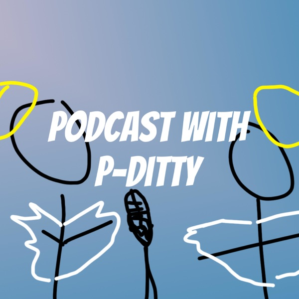Podcast with P-Ditty