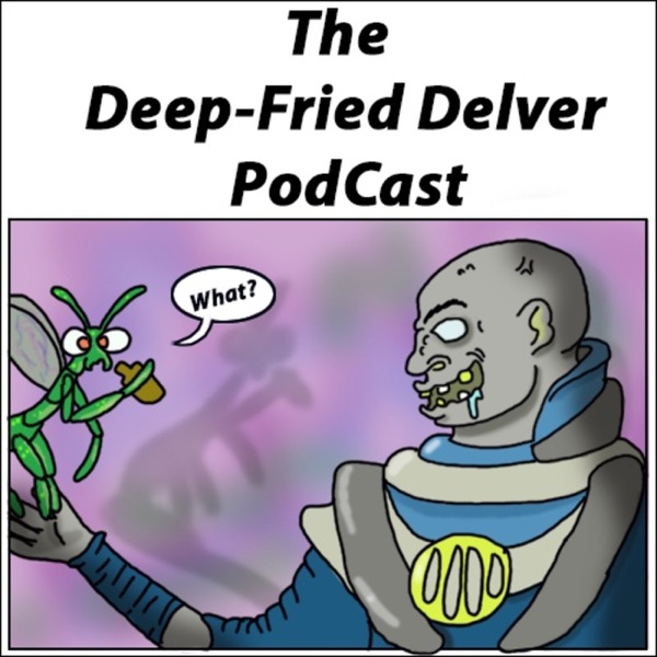 Deep-Fried Delver PodCast