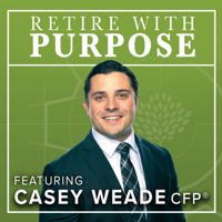Retire With Purpose: The Retirement Podcast podcast