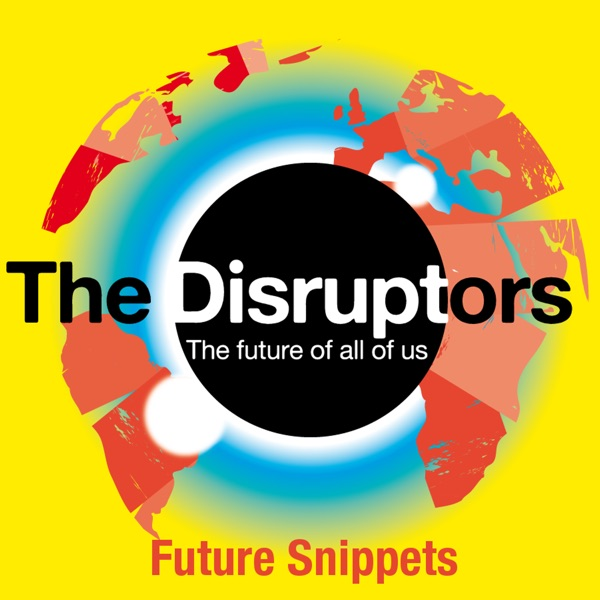 The Disruptors Future Snippets