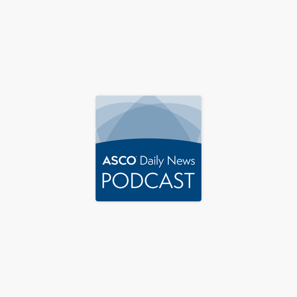 ASCO Daily News: Dr. Linda Bosserman Highlights Key Presentations from ASCO's Oncology Practice Conference on Apple Podcasts