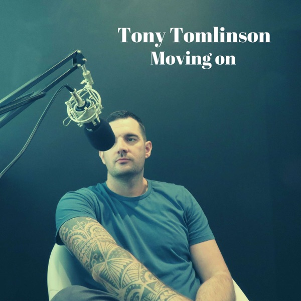 Tony Tomlinson - Moving on