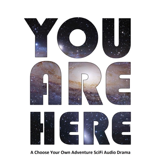 Cover image of You Are Here SciFi Audio Drama