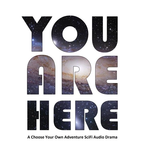 You Are Here SciFi Audio Drama