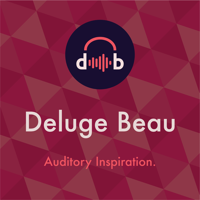 Deluge Beau podcast