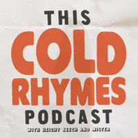 This Cold Rhymes Podcast podcast
