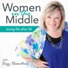 Women in the Middle: Loving Life After 50 - Midlife Podcast artwork