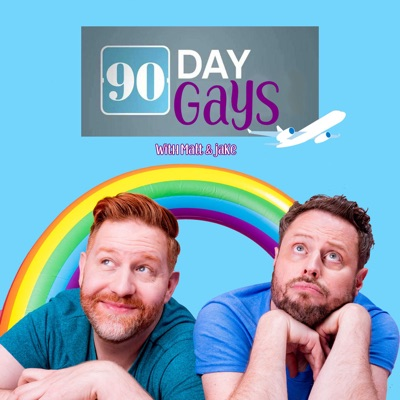 90 Day Gays with Jake Anthony and Matt Marr:Sissy That Talk Podcast Network