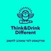 Think&Drink Different: פודקאסט למי שאוהב לחשוב - Think&Drink Different: פודקאסט למי שאוהב לחשוב