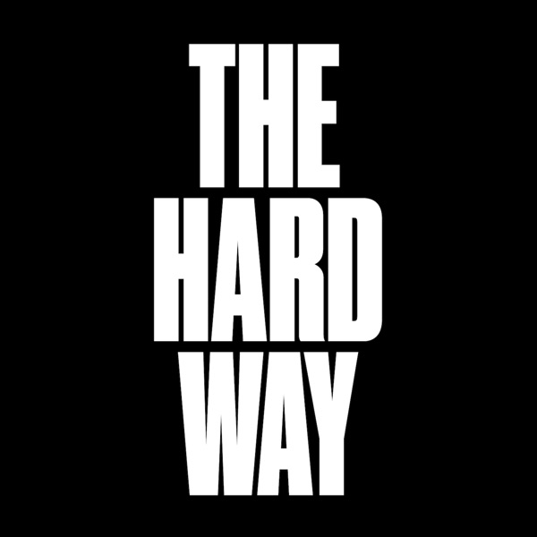 Choose the Hard Way