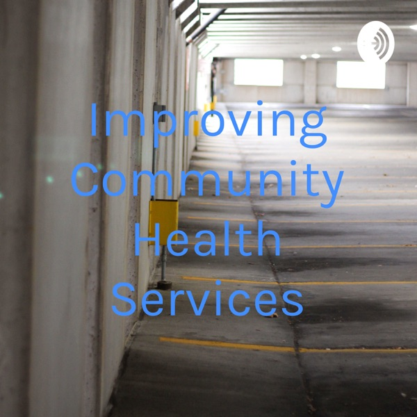 Improving Community Health Services