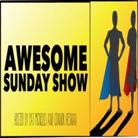 Awesome Sunday Show podcast