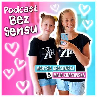 Podcast BEZ SENSU:Marysia Krasowska