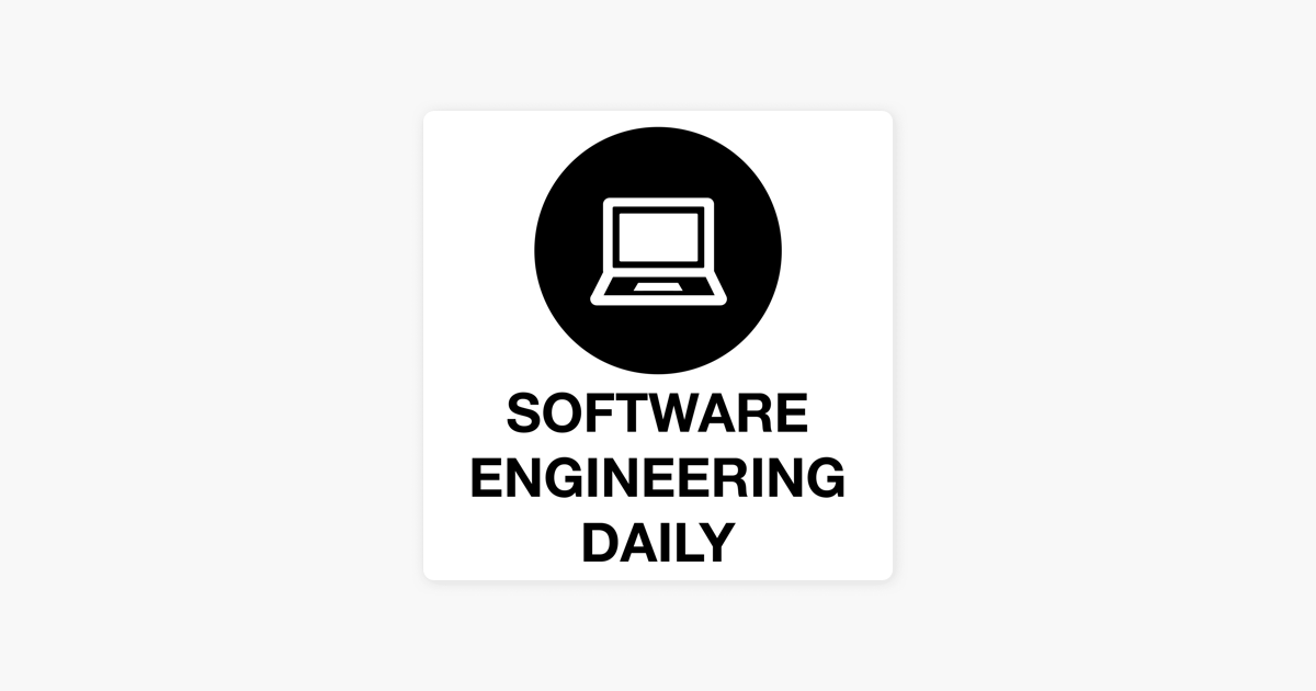 Software Engineering Daily on Apple Podcasts