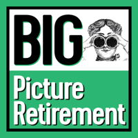 Big Picture Retirement podcast