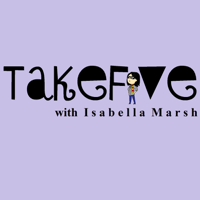 TAKE5 with Isabella Marsh podcast
